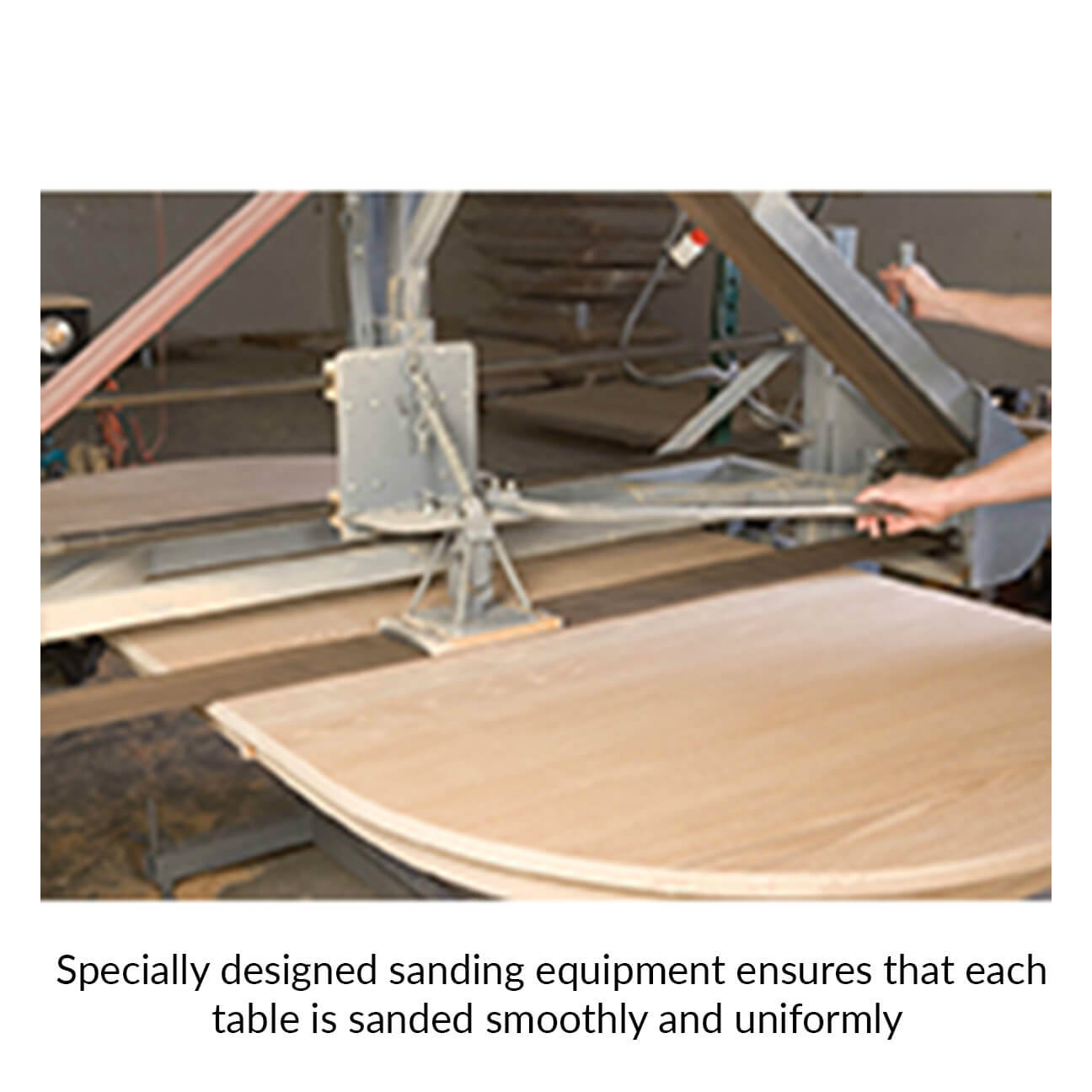 0.4-specially-designed-sanding-equipment-ensures-that-each-table-is-sanded-smoothly-and-uniformly-copy.jpg